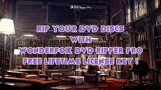 RIP YOUR DVD DISCS WITH WONDERFOX DVD RIPPER PRO WITH FREE LICENSE ! (NO LONGER AVAILABLE!)