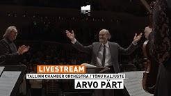 Arvo Pärt – Tallinn Chamber Orchestra, Tõnu Kaljuste   Elbphilharmonie LIVE