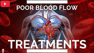 ♥ Poor Blood Flow & Circulation Treatments - by Dr Sam Robbins