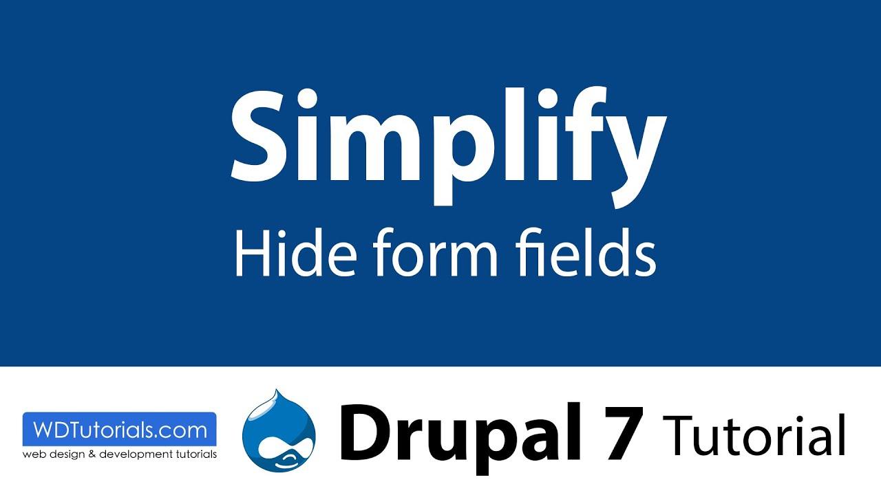 Drupal 7 - How To Hide Form Fields