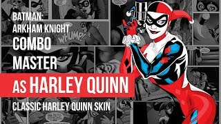 Combo Master - AR Challenge as Harley Quinn - Batman: Arkham Knight