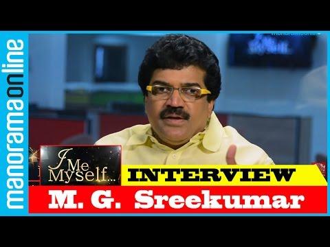 M G Sreekumar   Exclusive Interview   I Me Myself   Manorama Online