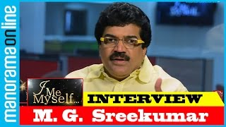 M G Sreekumar | Exclusive Interview | I Me Myself | Manorama Online
