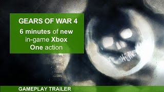 Gears Of War 4 - 6 Minutes Of Awesome Xbox One Gameplay Footage