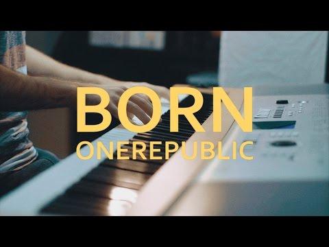 ONEREPUBLIC - BORN (Oh My My) | piano cover
