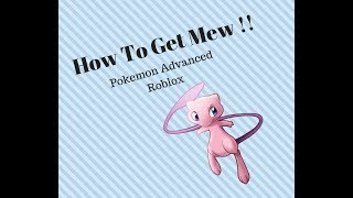 How To Get Mew! | Pokemon Advanced Roblox (New map)