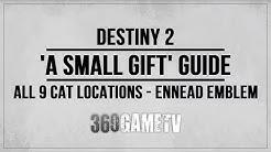 Destiny 2 A Small Gift Guide - All 9 Cat Locations - How to get Ennead Emblem - Secret Triumph