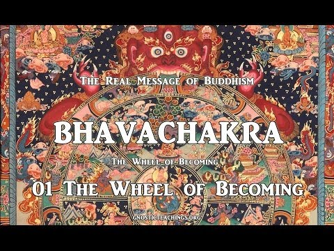 Bhavachakra 01 Bhavachakra the Wheel of Becoming