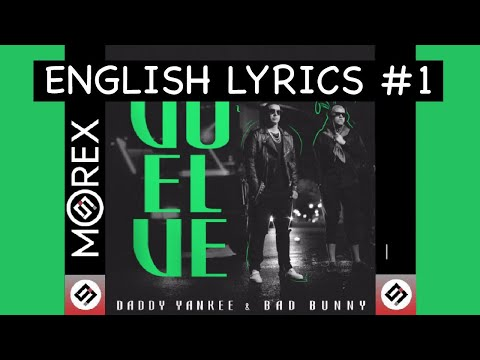 """VUELVE"" - Daddy Yankee & Bad Bunny (Letra/Lirica En Inglés / Lyrics In English) - [ Translations ]"