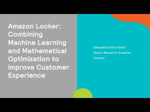 (M05) Amazon Locker: Combining ML & Mathematical Optimization To Improve Customer Experience