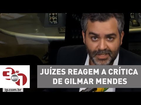 Juízes Reagem A Crítica De Gilmar Mendes