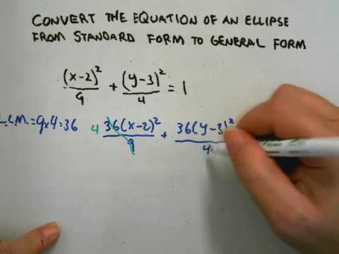 Converting Ellipse Equations From Standard To General Form Youtube