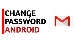 How to change Gmail Password (Android)