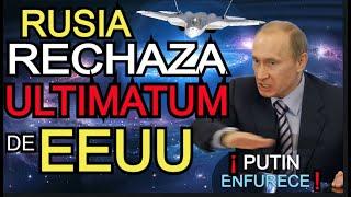 RUSIA FURIOSA  RECHAZA ULTIMATUM  de EEUU  y hace ADVRTENCIA