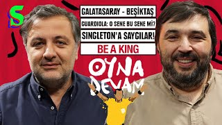 GS-BJK, Pep  City, Mourinho, Efes, Neslihan Yiğit  Mehmet Demirkol  Kaan Kural - Oyna Devam 34