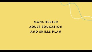 Manchester City Council - Adult Education and Skills Plan (Short Documentary)