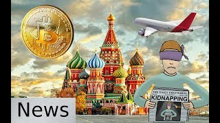 Bitcoin News - Russia, Kidnapping, and State of the Network