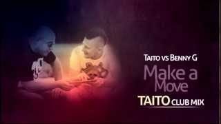 TAITO vs. Benny G - Make A Move (TAITO Club Mix)