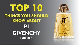 Top 10 Things about Pi Givenchy for Men