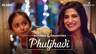 Phuljhadi | Ft. Aahana Kumra and Navni Parihar | Mothers & Daughters | Diwali Special