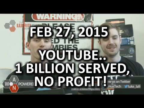 The WAN Show - Leonard Nimoy Passes & YouTube has 1B viewers & no profit! - Feb 27, 2015