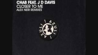 Chab feat. JD Davis - Closer To Me (Alex Neri Main Mix)