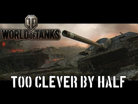 World of Tanks - Too Clever By Half thumbnail