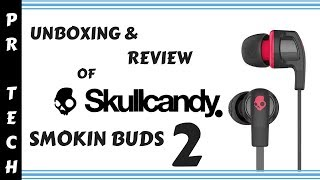 Unboxing & Review of Skull Candy Smokin Buds 2 ear phones #Skullcan...
