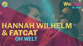 Hannah Wilhelm & FATCAT - Oh Welt | WeLive on Tour - Live in der Sternenberghalle | Episode I