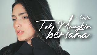 Gambar cover TAK MUNGKIN BERSAMA - JUDIKA | Metha Zulia (cover)