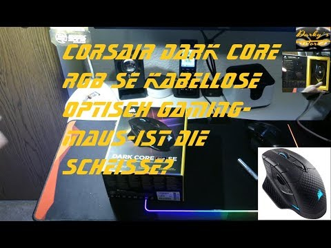 Corsair DARK CORE RGB SE Kabellose Optisch Gaming-Maus-ist Die Scheiße?