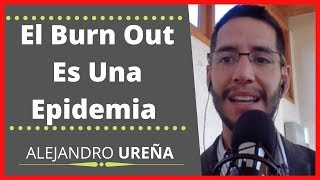 El Burn Out Es Una Epidemia Que Hay Que Erradicar con Alejandro Ureña y Pedro Reymond  | Líderes