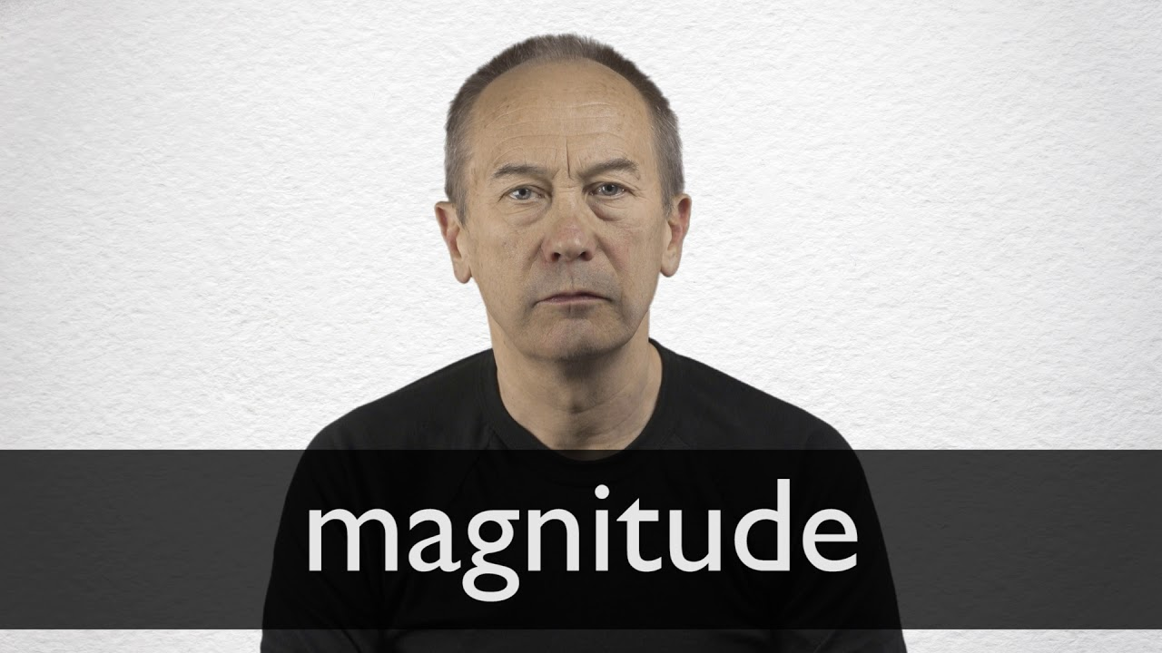 How to pronounce MAGNITUDE in British English