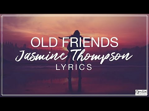 Old Friends - Jasmine Thompson Lyrics (Official Song) + Subtítulos en español/Spanish Subs