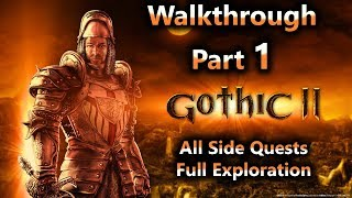 Gothic 2 + NOTR Walkthrough Part 1 (All Side Quests + Full Exploration + DX11 1080p60Fps)