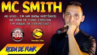 MC Smith :: Um Show Histórico na Roda de Funk de Duque de Caxias (RJ) ::