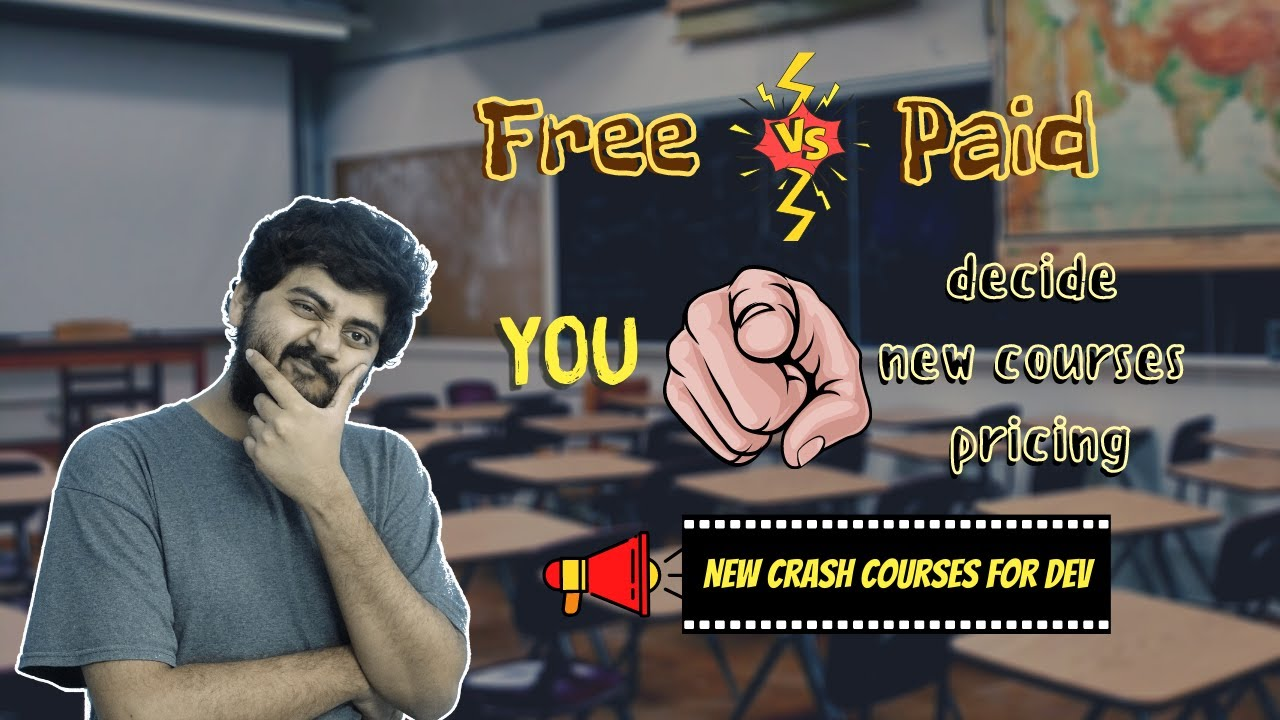 New Crash Courses   Free vs Paid Courses   You decide our course prices !! Vote on Community Page