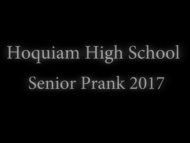 Hoquiam High School: Senior Prank 2017
