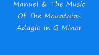 Manuel & The Music Of The Mountains - Adagio In G Minor.wmv