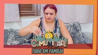 A COMUNIDADE - TUDO EM FAMILIA!