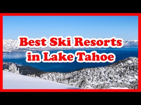 5 Best Ski Resorts in Lake Tahoe | United States Ski Resorts