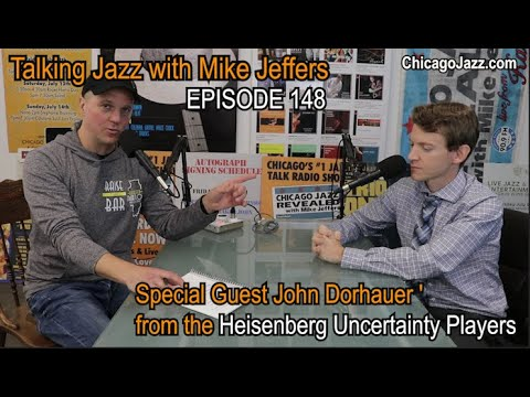 Talking Jazz with John Dorhauer from the Heisenberg Uncertainty Players