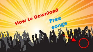 How to Download free songs