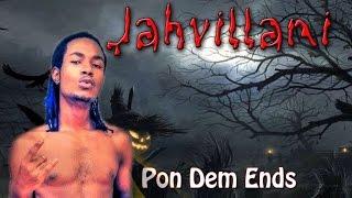 Jahvillani - Pon Dem Ends - October 2014