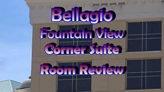 Bellagio Room Review   Fountain View  Corner Suite 2018