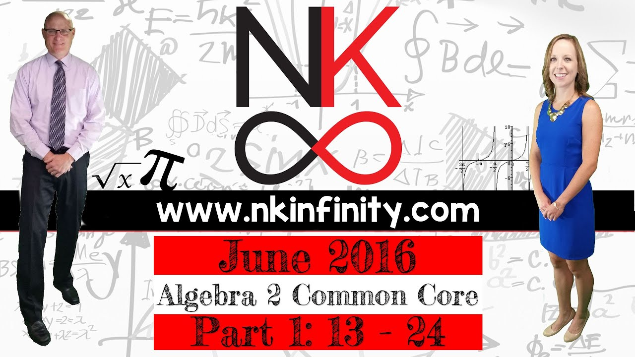 Nys Algebra 2 Common Core Regents June 2016 Part 1 13 24