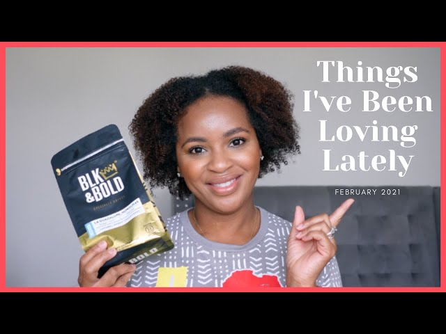 Things I've Been Loving Lately | February 2021 Favorites | Beauty & Lifestyle
