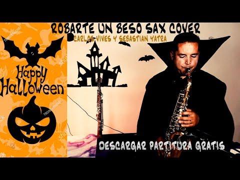 ROBARTE UN BESO Carlos Vives, Sebastian Yatra ( Sax Cover ) partituras y pista descarga gratis.
