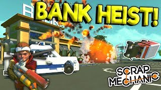 COPS VS ROBBERS BANK HEIST! - Scrap Mechanic Multiplayer - Police Chase