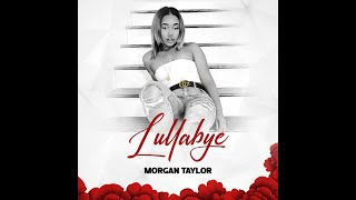 Morgan Taylor - Lullabye (Official Video - Extended Cut)
